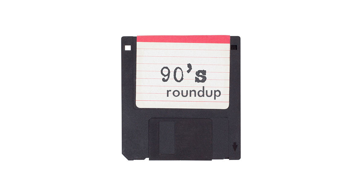 Roundup: What Do You Miss About the 90s?