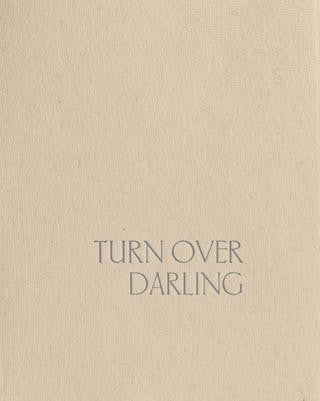 Turn Over Darling (unsigned)