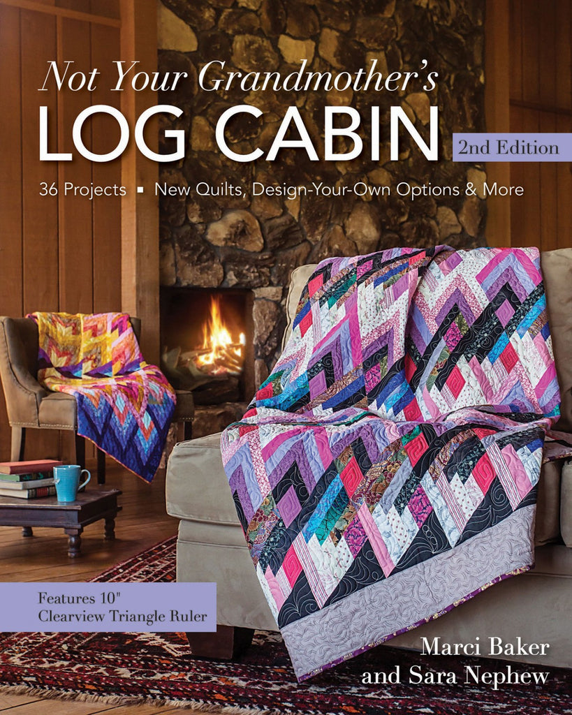 Not Your Grandmother's Log Cabin, 2nd Edition