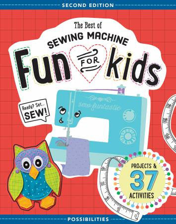 Best of Sewing Machine Fun for Kids, Second Edition