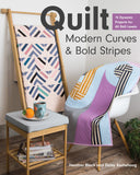 Quilt Modern Curves & Bold Stripes