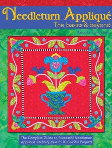 Needle Turn Applique The Basics & Beyond