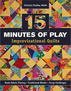 15 Minutes of Play - Improvisational Quilts
