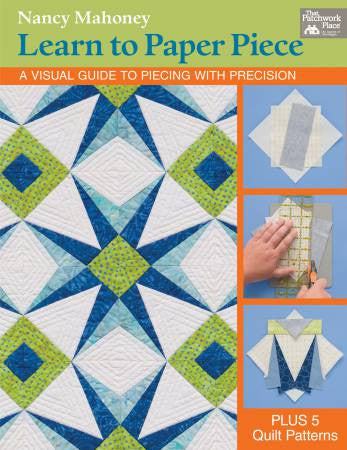 Learn to Paper Piece - A Visual Guide to Piecing with Precision