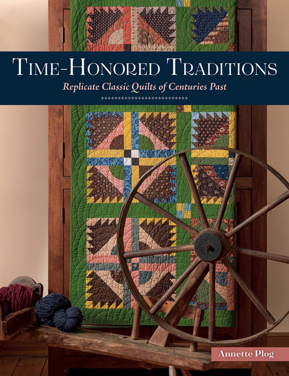 Time Honored Traditions Replicate Classic Quilts of Centuries Past