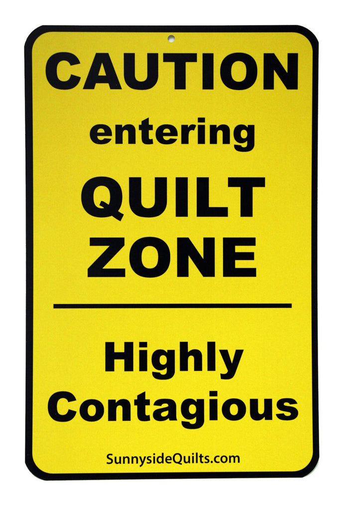caution entering quilt zone 512in x 812in sign