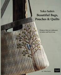 Yoko Saito's Beautiful Bags Pouches and Quilts