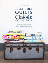 Jelly Roll Quilts: The Classic Collection