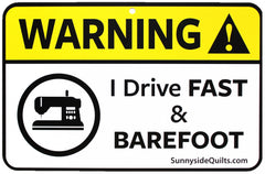 Warning I Drive Fast And Barefoot 8-1/2in x 5-1/2in Sign