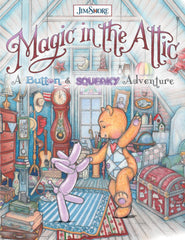 Magic in the Attic: A Button & Squeaky Adventure