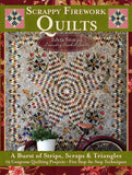 Scrappy Firework Quilts - A Blast of Strips, Scraps & Triangles