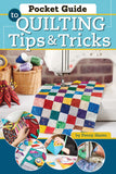 Pocket Guide to Quilting Tips and Tricks