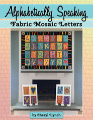 Alphabetically Speaking, Fabric Mosaic Letters