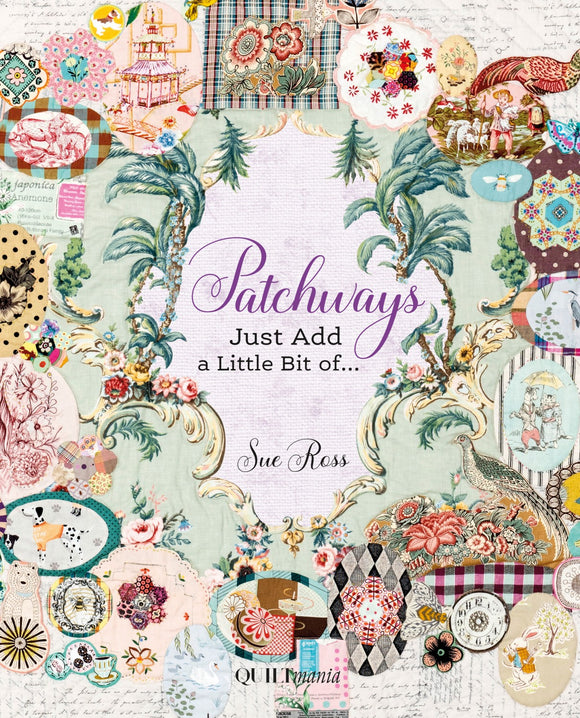 Patchways, Just Add a Little Bit of…