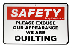 Safety Please Excuse Our Appearance We Are Quilting 8-1/2in x 5-1/2in Sign