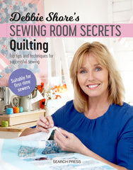 Debbie Shores Sewing Room Secrets Quilting