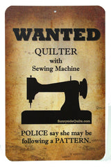 Wanted Quilter With Sewing Machine 5-1/2in x 8-1/2in Sign
