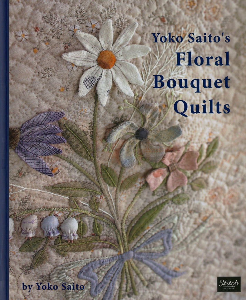 Yoko Saito's Floral Bouquet Quilts - Softcover