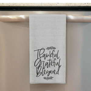 Thankful Grateful Blessed Kitchen Towel Tea Towel