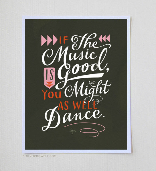 You Might As Well Dance Print