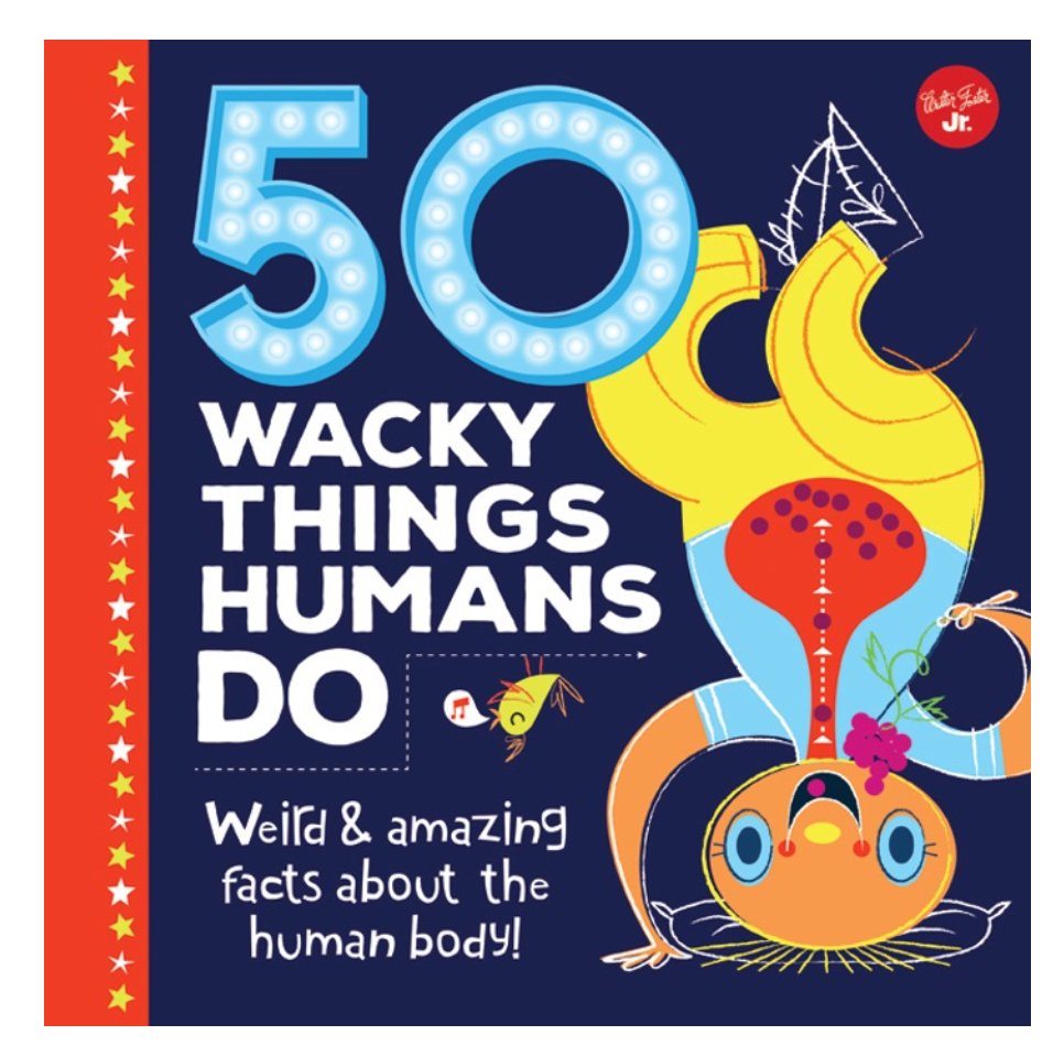 50 Wacky Things Humans Do