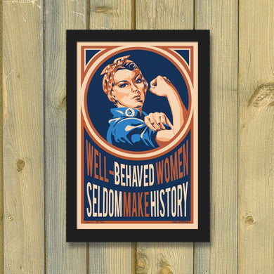 Well-Behaved Women Vintage Retro Poster | Rosie the Riveter