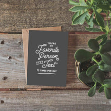 You're My Favorite Person To Text | Funny Greeting Card