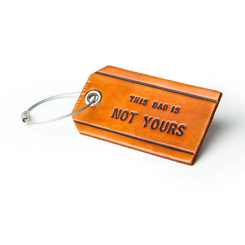 This Bag is Not Yours. Leather Bag Tag