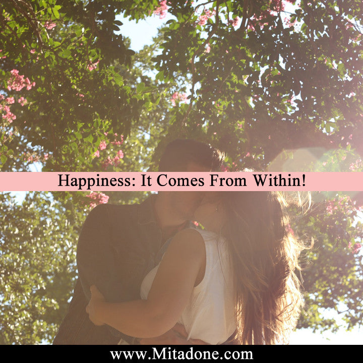 Happiness: It Comes From Within!