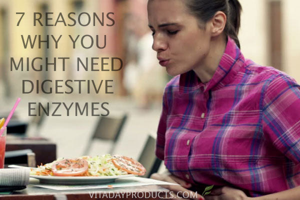 7 Reasons Why You Might Need Digestive Enzymes