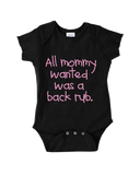 mommy wanted was a back rub onesie