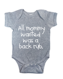 all mommy wanted was a back rub onesie