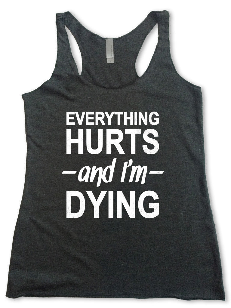 4e22b5e064b96 Everything Hurts and I m Dying Tank Top Mpressclothing – mpressclothing