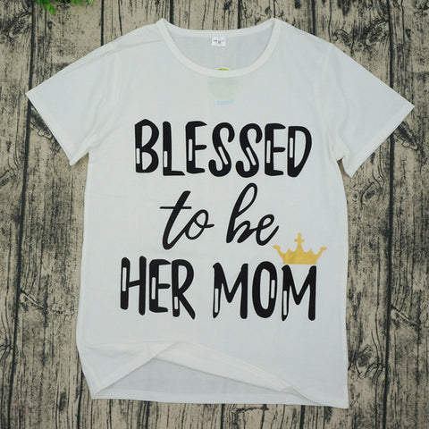 """Blessed To Be Her Mom"" ""Blessed To Be Her Daughter"" Matching Shirts"