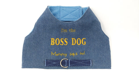 I'm The Boss Dog (Mommy/Daddy Says So) Harness