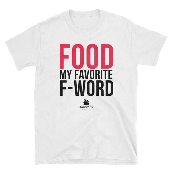 Food Is My Favorite F-Word Short-Sleeve Unisex T-Shirt