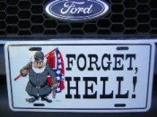 Forget Hell Aluminum License Plate