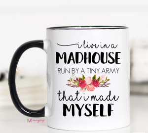I Live in a Madhouse Mug - Shoppe3130
