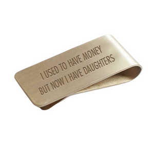 Now I Have Daughters Money Clip - Shoppe3130