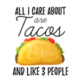 All I Care About are TACOS and Like 3 People Graphic Tee
