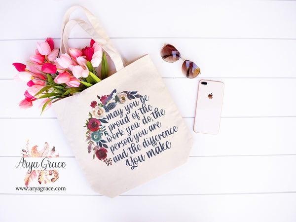 May You Be Proud of the Work You do Canvas Tote