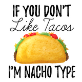 If You Don't Like TACOS I'm NACHO Type Graphic Tee (White-Tank)