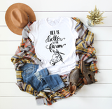 Life is Better at the Farm {Horse} Graphic Tee
