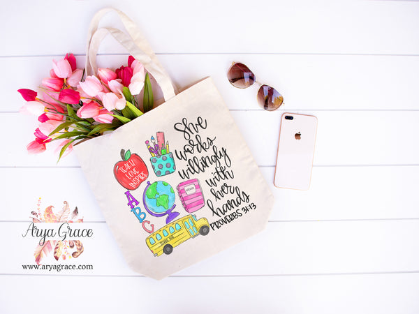 She Works Willingly With Her Hands {Teacher} Canvas Tote