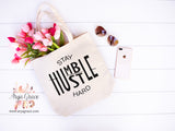 Stay Humble Hustle Hard Canvas Tote