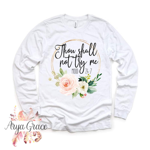 Thou Shall Not Try Me Floral Wreath Graphic Tee {Unisex Adult Sizing}