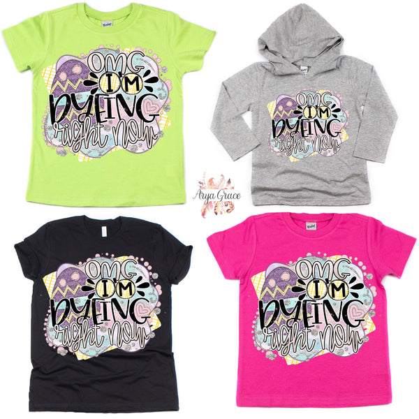 OMG I'm Dyeing Right Now Graphic Tee