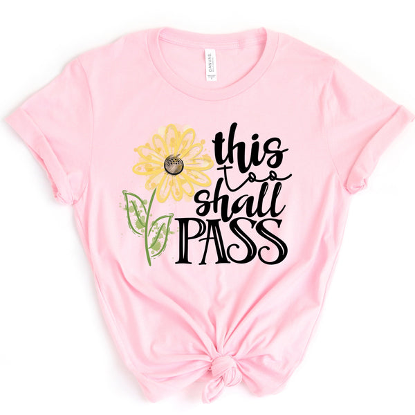This too Shall Pass Graphic Tee {Adult Sizing}