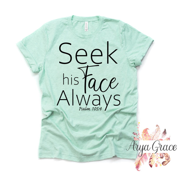 Seek his FACE Always Graphic Tee