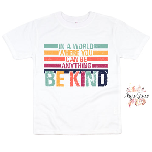 In a World Where You Can Be Anything BE KIND Graphic Tee {Toddler/Youth}